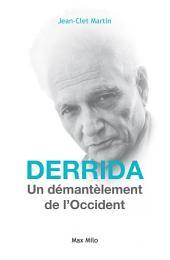 DERRIDA : Le démantèlement de l'Occident: Essais - documents