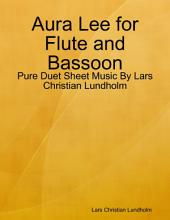 Aura Lee for Flute and Bassoon - Pure Duet Sheet Music By Lars Christian Lundholm