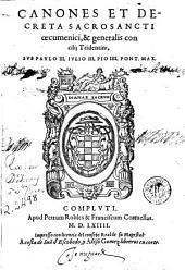 Canones et decreta sacrosancti oecumenici & generalis Concilij Tridentini sub Paulo III, Iulio III, Pio IIII Pont. Max