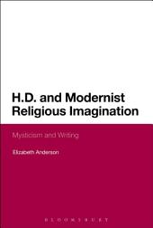 H.D. and Modernist Religious Imagination: Mysticism and Writing
