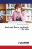 Factors Influencing Grade 12 Results