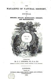 The Magazine of Natural History, and Journal of Zoology, Botany, Mineralogy, Geology, and Meteorology: Volume 9