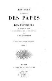 Histoire de la lutte des papes et des empereurs de la maison de Souabe, de ses causes et de ses effets: Volume1