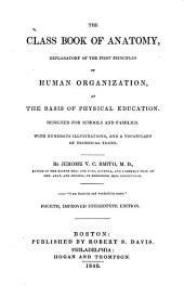The Class Book of Anatomy: Explanatory of the First Principles of Human Organization, as the Basis of Physical Education ...