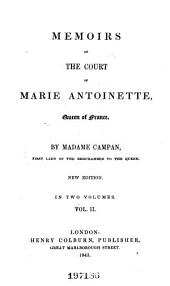 Memoirs of the Court of Marie Antoinette, Queen of France: Volume 2