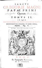 Opera: Sixti V. Pont. Max. Ivssv, Diligentissime emendata, atq[ue] aucta, Et In Tomos Sex Distribvta. In Qvo Expositiones In Testamentvm Vetvs Continentvr Ordine, Vt Mox Infra, dispositae, Volume 2