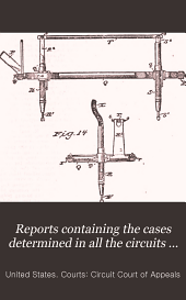 Reports Containing the Cases Determined in All the Circuits from the Organization of the Courts: Fully Reported with Numerous Annotations ..., Volume 61