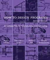 How to Design Programs: An Introduction to Programming and Computing, Edition 2