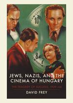 Jews, Nazis and the Cinema of Hungary