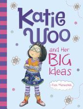 Katie Woo: Katie Woo and Her Big Ideas