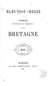 Bleuniou-Breïz: poésies anciennes et modernes de la Bretagne