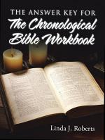 The Answer Key for the Chronological Bible Workbook