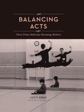 Balancing Acts: Three Prima Ballerinas Becoming Mothers