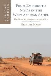 From Empires To Ngos In The West African Sahel Book PDF