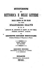 Istituzioni di rettorica e belle lettere tratte dalle lezioni di Ugo Blair dal padre Francesco Soave: Volume 3