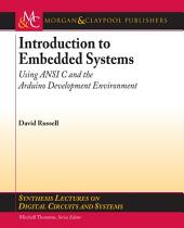 Introduction to Embedded Systems: Using ANSI C and the Arduino Development Environment