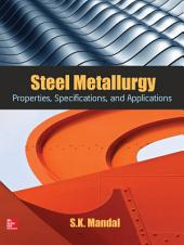 Steel Metallurgy: Properties, Specifications and Applications