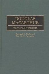 Douglas MacArthur: Warrior as Wordsmith