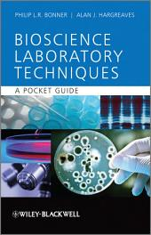 Basic Bioscience Laboratory Techniques: A Pocket Guide