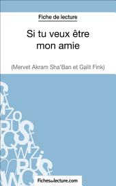 Si tu veux être mon amie de Galit Fink et Mervet Akram Sha'ban (Fiche de lecture): Analyse complète de l'oeuvre