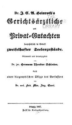 Gerichts  rztliche und Privat Gutachten  haupts  chlich in Betreff zweifelhafter Seelenzust  nde PDF