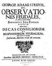 Observationes feudales ... quibus annexa decas consiliorum et responsorum feudalium (etc.)