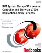 IBM System Storage SAN Volume Controller and Storwize V7000 Replication Family Services