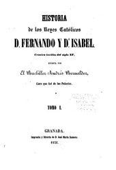 Historia de los reyes católics, D. Fernando y Da. Isabel: Volúmenes 1-2