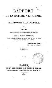 Rapport de la nature à l'homme, et de l'homme à la nature, on Essai sur l'instinct, l'intelligence et la vie