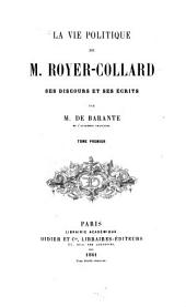 La vie politique de M. Royer-Collard, ses discours et ses écrits: Volume1