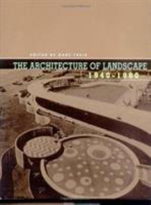 The Architecture of Landscape  1940 1960 PDF