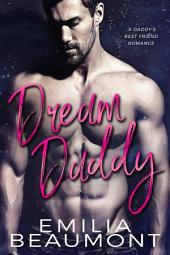 Dream Daddy (a Dark Romance)