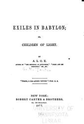 Exiles in Babylon, Or, Children of Light