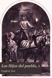 Los Hijos del pueblo, 1: sus conquistas, sus martirios, sus glorias, sus luchas, sus triunfos y merecimientos. Historia de veinte siglos