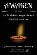 Awaken: Inspirational Journal to Write In: 101 Buddhist Inspirational Quotes Journal