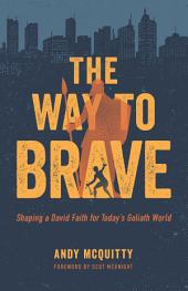 The Way to Brave: Shaping a David Faith for a Goliath World