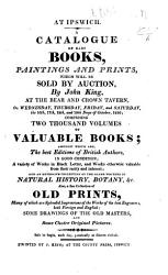 At Ipswich A Catalogue Of Rare Books Paintings And Prints Which Will Be Sold By Auction By J King On The 16th 17th 18th 19th Days Of October 1816 Etc Book PDF