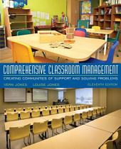 Comprehensive Classroom Management: Creating Communities of Support and Solving Problems, Edition 11