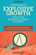 Experience Explosive Growth With Your Window Cleaning Business PDF