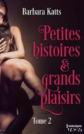 Petites histoires et grands plaisirs -: Volume2