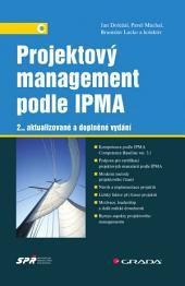Projektový management podle IPMA: 2., aktualizované a doplněné vydání