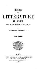 Histoire de la littérature française sous le gouvernement de juillet: Volume1