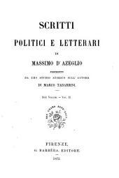 Scritti politici e letterari: II, Volume 1