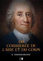 Du Commerce de l'Âme et du Corps ou Traité de la relation qui subsiste entre le Spirituel et le Matériel