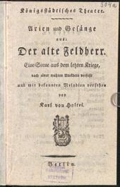 Arien und Gesänge aus: Der alte Feldherr: eine Scene aus dem letzen Kriege