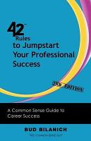 42 Rules to Jumpstart Your Professional Success  2nd Edition  PDF
