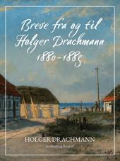 Breve fra og til Holger Drachmann: 1880-1883