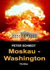 Moskau - Washington