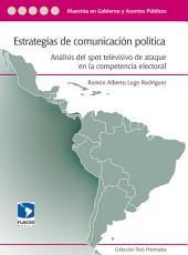 Estrategias de comunicación política: Análisis del spot televisivo de ataque en la competencia electoral