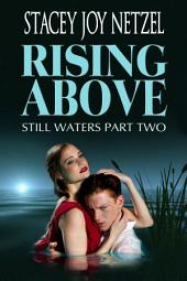 Rising Above: (Still Waters Part II)